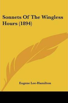 Sonnets of the Wingless Hours (1894)