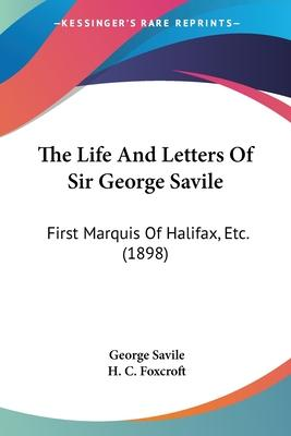 The Life and Letters of Sir George Savile