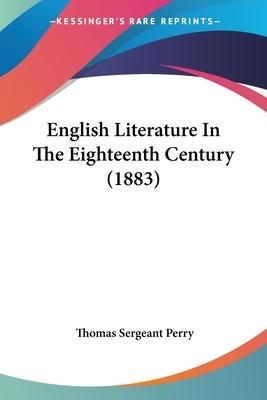 English Literature in the Eighteenth Century (1883)