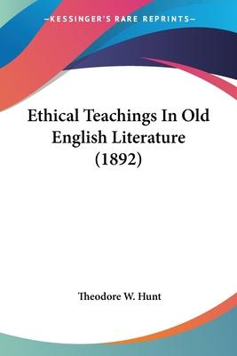 Ethical Teachings in Old English Literature (1892)