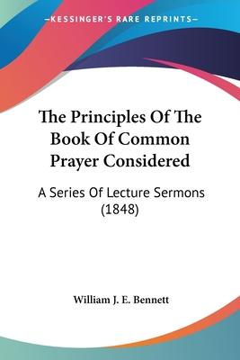 The Principles of the Book of Common Prayer Considered