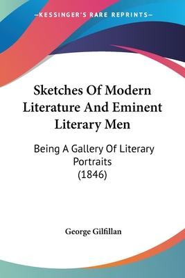 Sketches of Modern Literature and Eminent Literary Men