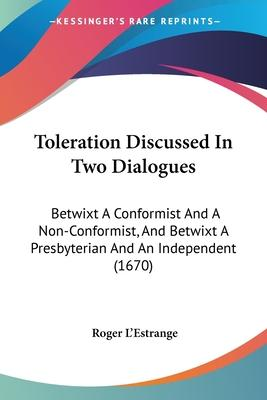 Toleration Discussed in Two Dialogues