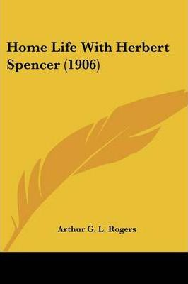 Home Life with Herbert Spencer (1906)