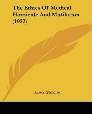 The Ethics of Medical Homicide and Mutilation (1922)