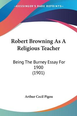 Robert Browning as a Religious Teacher