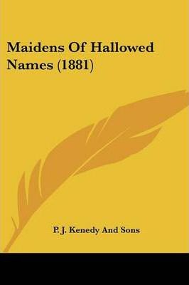 Maidens Of Hallowed Names (1881) Cover Image