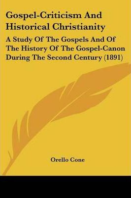 Gospel-Criticism and Historical Christianity