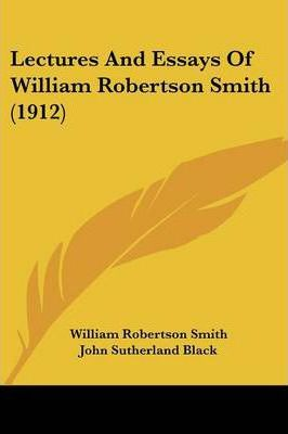 Lectures and Essays of William Robertson Smith (1912)