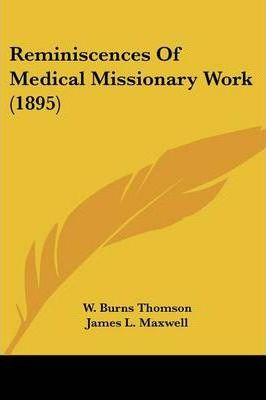 Reminiscences of Medical Missionary Work (1895)
