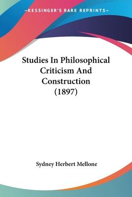 Studies in Philosophical Criticism and Construction (1897)