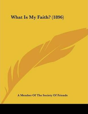 What Is My Faith? (1896)