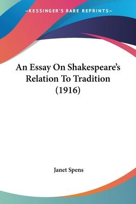 An Essay on Shakespeare's Relation to Tradition (1916)