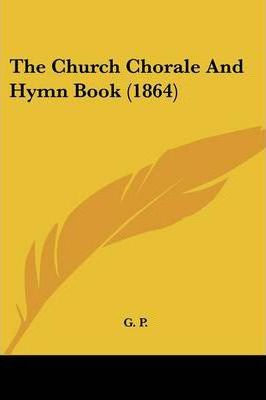 The Church Chorale and Hymn Book (1864)
