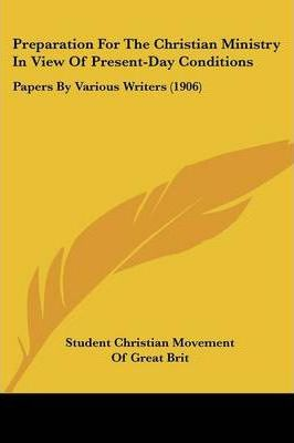 Preparation for the Christian Ministry in View of Present-Day Conditions