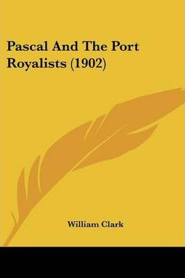 Pascal and the Port Royalists (1902)
