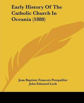 Early History of the Catholic Church in Oceania (1888)