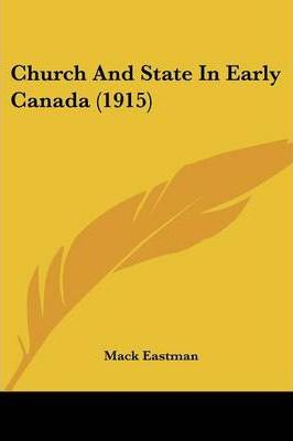 Church and State in Early Canada (1915)