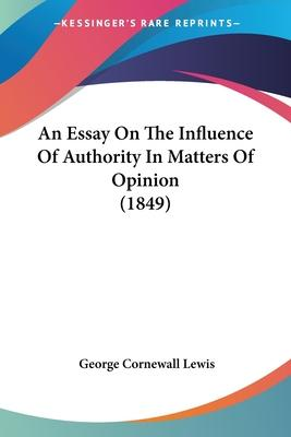 An Essay on the Influence of Authority in Matters of Opinion (1849)