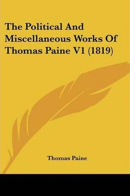 The Political and Miscellaneous Works of Thomas Paine V1 (1819)