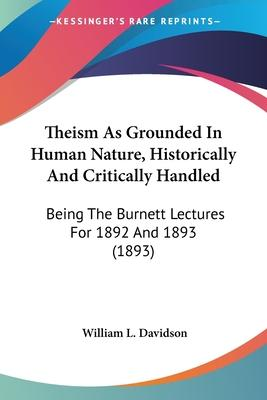 Theism as Grounded in Human Nature, Historically and Critically Handled