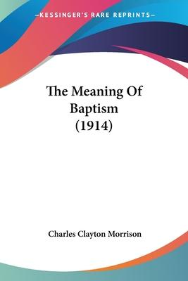 The Meaning of Baptism (1914)
