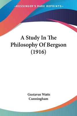 A Study in the Philosophy of Bergson (1916)
