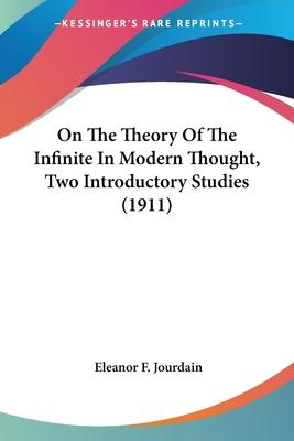 On the Theory of the Infinite in Modern Thought, Two Introductory Studies (1911)
