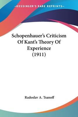 Schopenhauer's Criticism of Kant's Theory of Experience (1911)