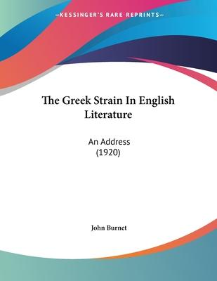 The Greek Strain in English Literature