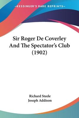 Sir Roger de Coverley and the Spectator's Club (1902)