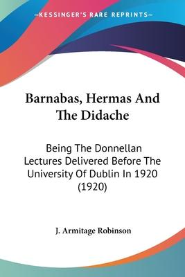 Barnabas, Hermas and the Didache