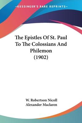 The Epistles of St. Paul to the Colossians and Philemon (1902)
