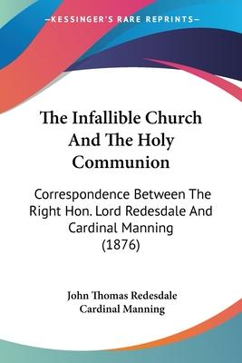 The Infallible Church and the Holy Communion