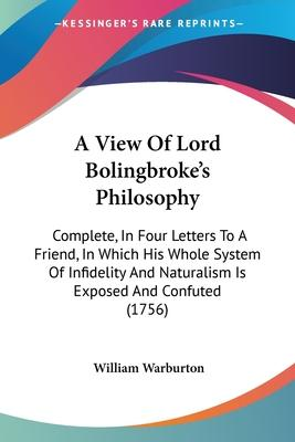A View of Lord Bolingbroke's Philosophy