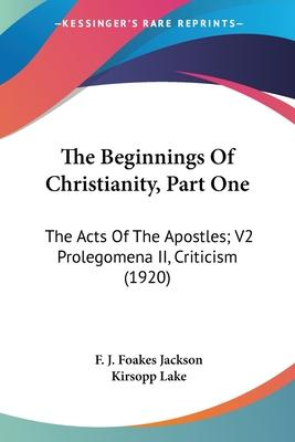 The Beginnings of Christianity, Part One