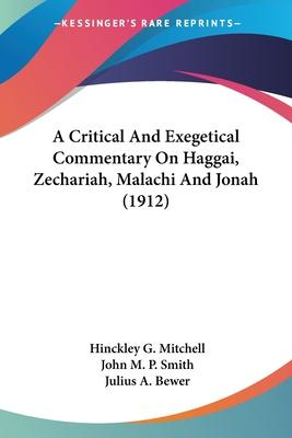A Critical and Exegetical Commentary on Haggai, Zechariah, Malachi and Jonah (1912)