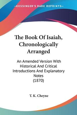 The Book of Isaiah, Chronologically Arranged
