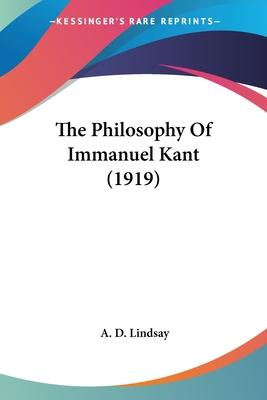 The Philosophy of Immanuel Kant (1919)