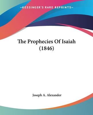 The Prophecies of Isaiah (1846)