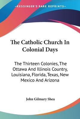 The Catholic Church in Colonial Days