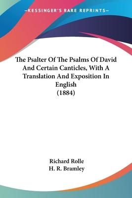 The Psalter of the Psalms of David and Certain Canticles, with a Translation and Exposition in English (1884)