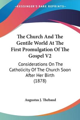 The Church and the Gentile World at the First Promulgation of the Gospel V2