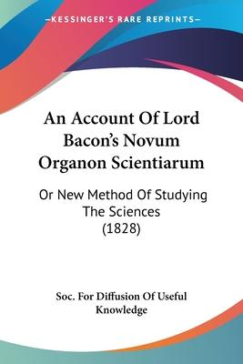 An Account of Lord Bacon's Novum Organon Scientiarum