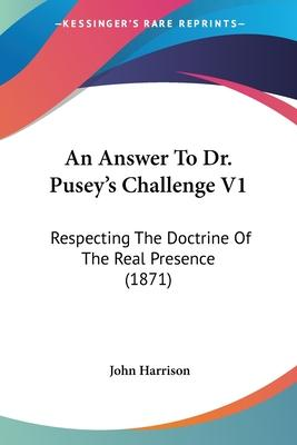 An Answer to Dr. Pusey's Challenge V1
