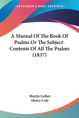 A Manual of the Book of Psalms or the Subject-Contents of All the Psalms (1837)