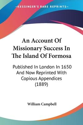 An Account of Missionary Success in the Island of Formosa