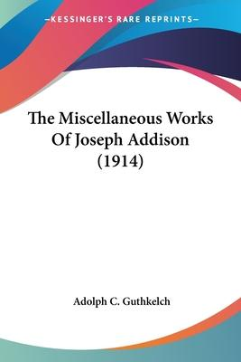 The Miscellaneous Works of Joseph Addison (1914)