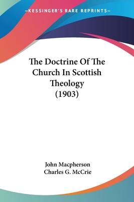 The Doctrine of the Church in Scottish Theology (1903)