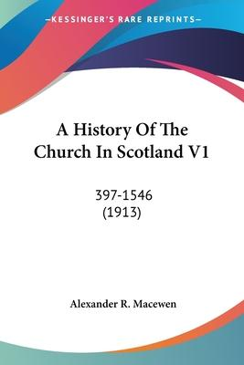 A History of the Church in Scotland V1